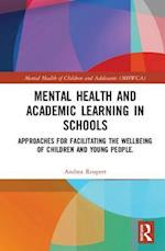 Supporting Mental Health and Academic Learning in Schools (The Mental Health and Well Being of Children and Adolescents)