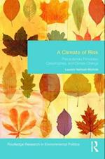 A Climate of Risk (Environmental Politics)
