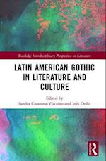 Latin American Gothic in Literature and Culture (Routledge Interdisciplinary Perspectives on Literature)