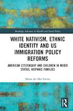 White Nativism, Ethnic Identity and US Immigration Policy Reforms