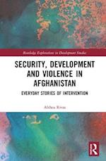 Security, Development and the Stories of Everyday Conflict in Afghanistan (Routledge Explorations in Development Studies)