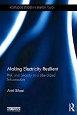 Making Electricity Resilient (Routledge Studies in Energy Policy)