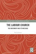 The Labour Church (Routledge Studies in Radical History and Politics)