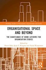 Organisational Space and Beyond (Routledge Studies in Management, Organizations and Society)