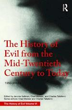 The History of Evil from the Mid-Twentieth Century to Today: 1950-2015