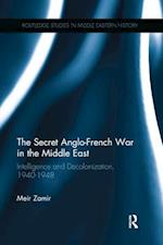 The Secret Anglo-French War in the Middle East