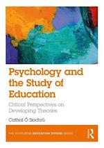 Psychology and the Study of Education (The Routledge Education Studies Series)