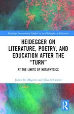 Heidegger on Literature, Poetry, and Education after the