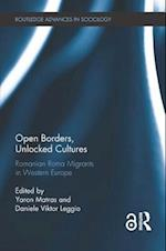 Open Borders, Unlocked Cultures (Routledge Advances in Sociology)