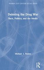 Debating the Drug War (Framing 21st Century Social Issues)