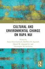 Cultural and Environmental Change on Rapa Nui (Routledge Studies in Archaeology)