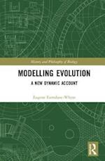 Modelling Evolution (History and Philosophy of Biology)
