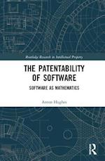 The Patentability of Software (Routledge Research in Intellectual Property)