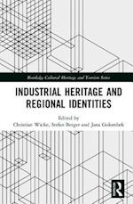 Industrial Heritage and Regional Identities (Routledge Cultural Heritage and Tourism Series)