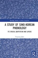 A Study of Sino-Korean Phonology (Routledge Studies in Chinese Linguistics)