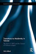 Transitions to Modernity in Taiwan (Routledge Research on Taiwan Series)