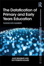 The Datafication of Primary and Early Years Education (Foundations and Futures of Education)