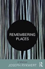 Remembering Places: The Autobiography of Joseph Rykwert