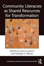 Community Literacies as Shared Resources for Transformation (Expanding Literacies in Education)