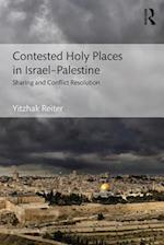 Contested Holy Places in Israel-Palestine