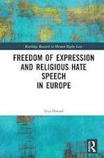 Freedom of Expression and Religious Hate Speech in Europe (Routledge Research in Human Rights Law)