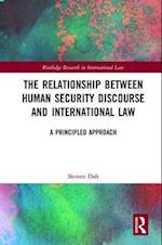 The Relationship between Human Security Discourse and International Law (Routledge Research in International Law)