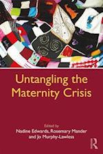Untangling the Maternity Crisis