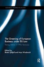 The Greening of European Business under EU Law (Routledge Research in Eu Law)