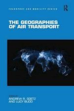 The Geographies of Air Transport (Transport and Mobility)