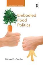 Embodied Food Politics (Critical Food Studies)