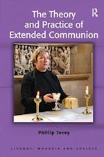 The Theory and Practice of Extended Communion (Liturgy, Worship, and Society Series)