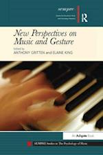 New Perspectives on Music and Gesture (Sempre Studies in the Psychology of Music)