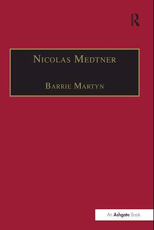 Nicolas Medtner : His Life and Music