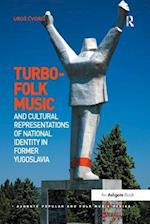 Turbo-folk Music and Cultural Representations of National Identity in Former Yugoslavia