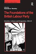 The Foundations of the British Labour Party af Matthew Worley