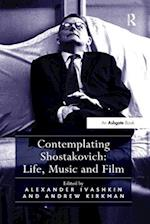 Contemplating Shostakovich: Life, Music and Film