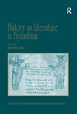 History as Literature in Byzantium (Publications of the Society for the Promotion of Byzantine Studies)
