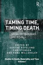 Taming Time, Timing Death (Studies in Death Materiality and the Origin of Time)