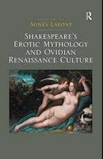 Shakespeare's Erotic Mythology and Ovidian Renaissance Culture