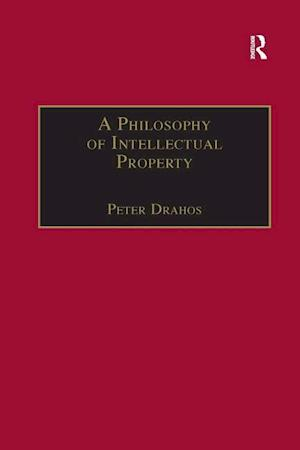 Bog, paperback A Philosophy of Intellectual Property af Professor Peter Drahos