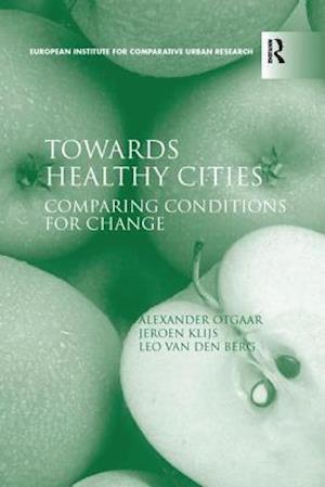 Bog, paperback Towards Healthy Cities af Dr. Alexander Otgaar