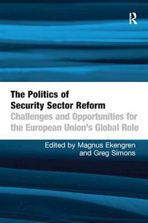 Bog, paperback The Politics of Security Sector Reform af Magnus Ekengren