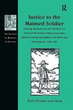 Justice to the Maimed Soldier (The History of Medicine in Context)
