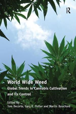 Bog, hæftet World Wide Weed : Global Trends in Cannabis Cultivation and its Control