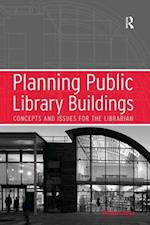 Planning Public Library Buildings : Concepts and Issues for the Librarian