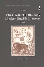 Visual Rhetoric and Early Modern English Literature (Material Readings in Early Modern Culture)