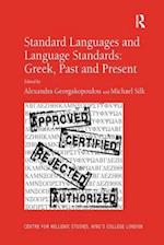 Standard Languages and Language Standards Greek, Past and Present (Centre for Hellenic Studies Kings College London Publicati)