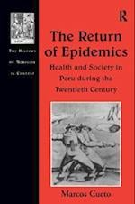 The Return of Epidemics (The History of Medicine in Context)