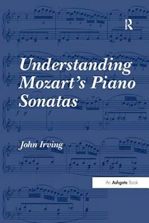 Bog, paperback Understanding Mozart's Piano Sonatas af John Irving