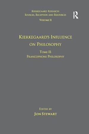 Volume 11, Tome II: Kierkegaard's Influence on Philosophy